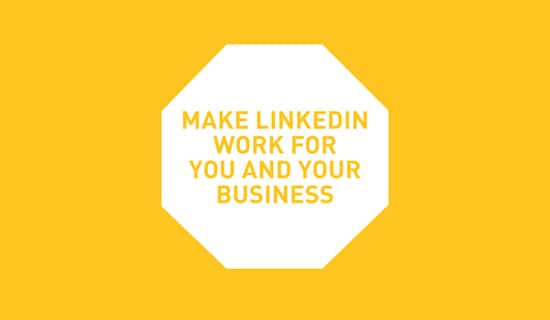 Make LinkedIn work for you and your business.